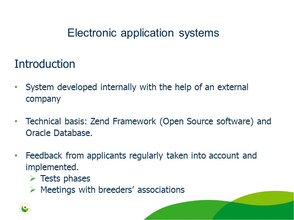 Introduction System developed internally with the help of an external company Technical basis: Zend Framework (Open Source software) and Oracle Database.