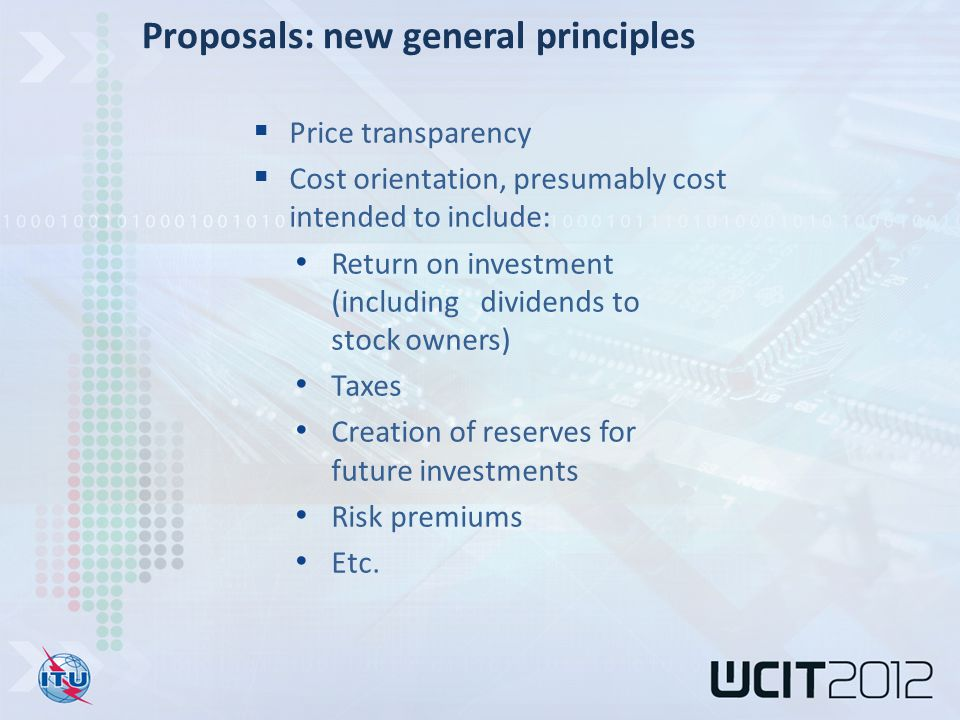  Price transparency  Cost orientation, presumably cost intended to include: Return on investment (including dividends to stock owners) Taxes Creation of reserves for future investments Risk premiums Etc.