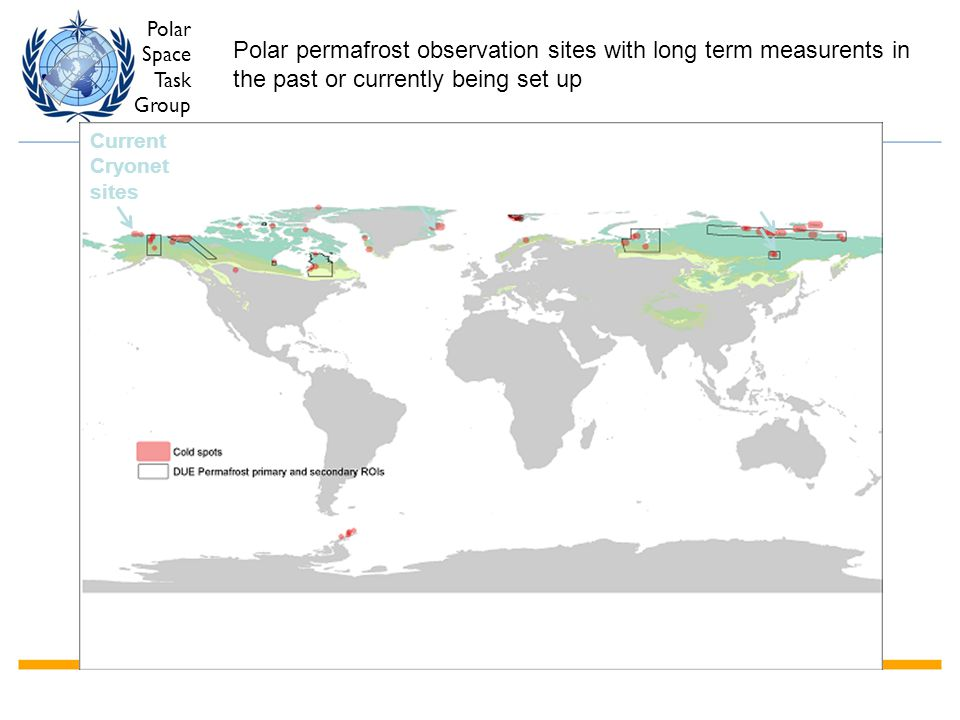 Polar Space Task Group Polar permafrost observation sites with long term measurents in the past or currently being set up Current Cryonet sites