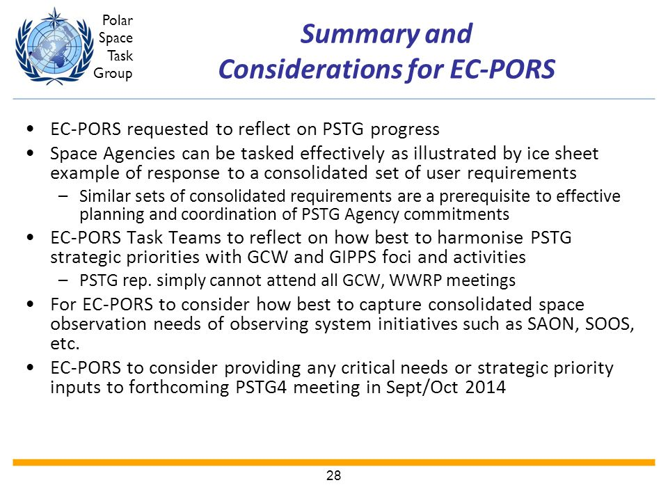 Polar Space Task Group Summary and Considerations for EC-PORS EC-PORS requested to reflect on PSTG progress Space Agencies can be tasked effectively a