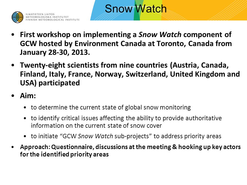 Snow Watch First workshop on implementing a Snow Watch component of GCW hosted by Environment Canada at Toronto, Canada from January 28-30, 2013.