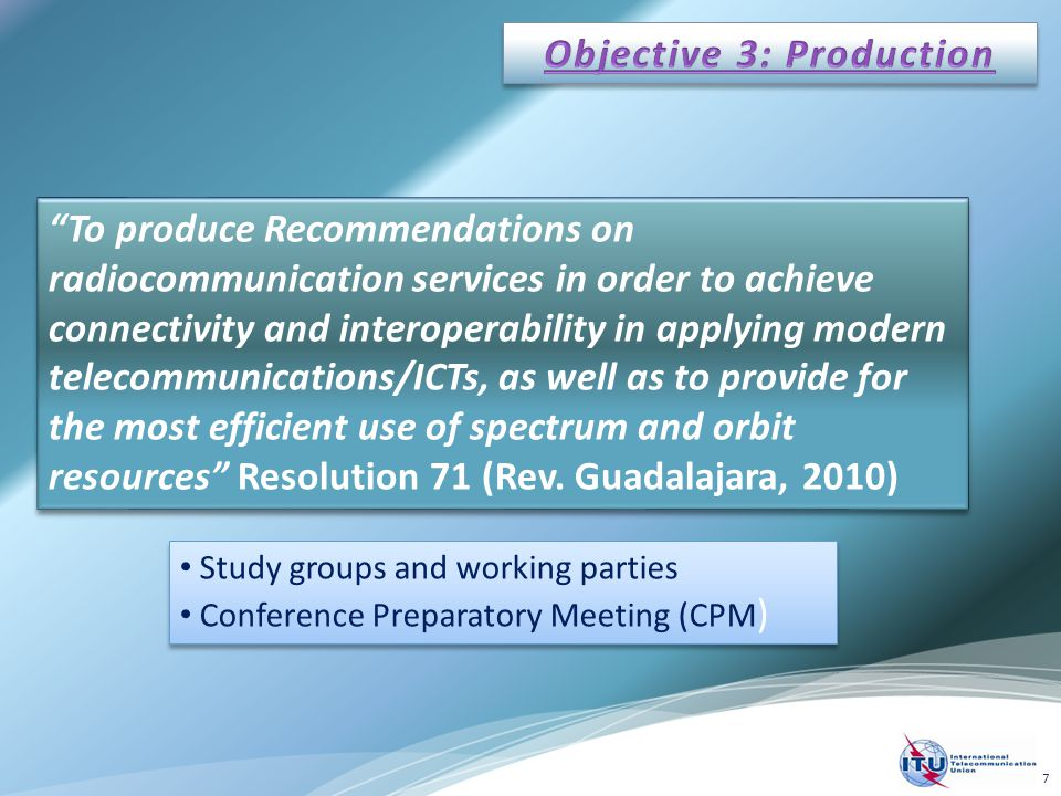"""To produce Recommendations on radiocommunication services in order to achieve connectivity and interoperability in applying modern telecommunications"