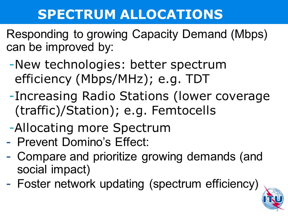 Responding to growing Capacity Demand (Mbps) can be improved by: -New technologies: better spectrum efficiency (Mbps/MHz); e.g.