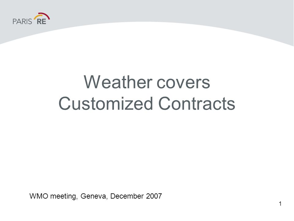 1 Weather covers Customized Contracts WMO meeting, Geneva, December 2007