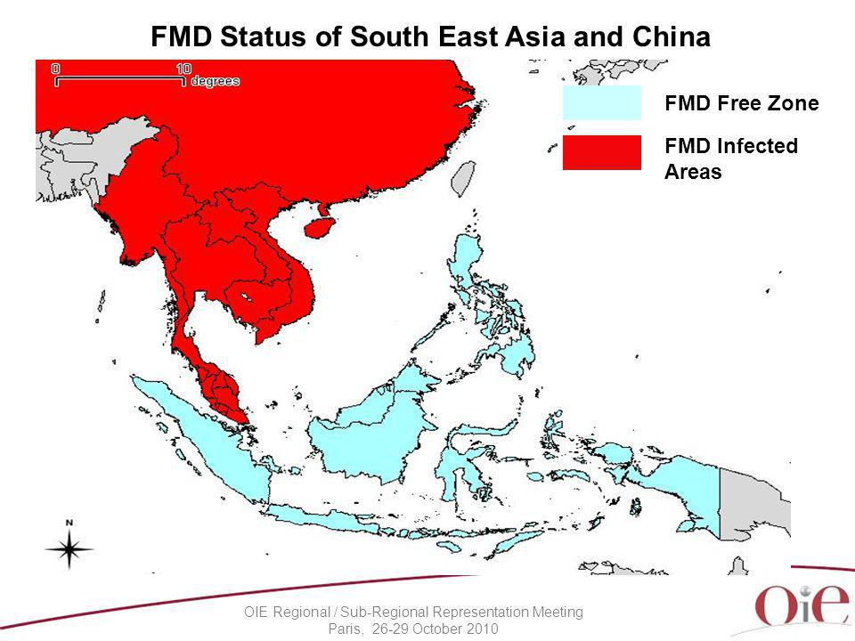 OIE Regional / Sub-Regional Representation Meeting Paris, 26-29 October 2010 FMD Status of South East Asia and China FMD Free Zone FMD Infected Areas