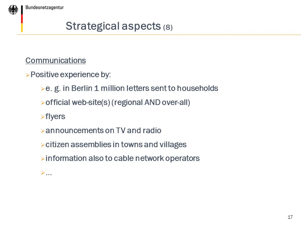 17 Strategical aspects (8) Communications  Positive experience by:  e. g. in Berlin 1 million letters sent to households  official web-site(s) (reg