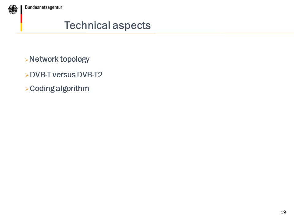 19 Technical aspects  Network topology  DVB-T versus DVB-T2  Coding algorithm