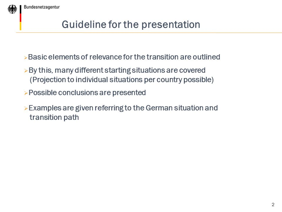 2 Guideline for the presentation  Basic elements of relevance for the transition are outlined  By this, many different starting situations are cover