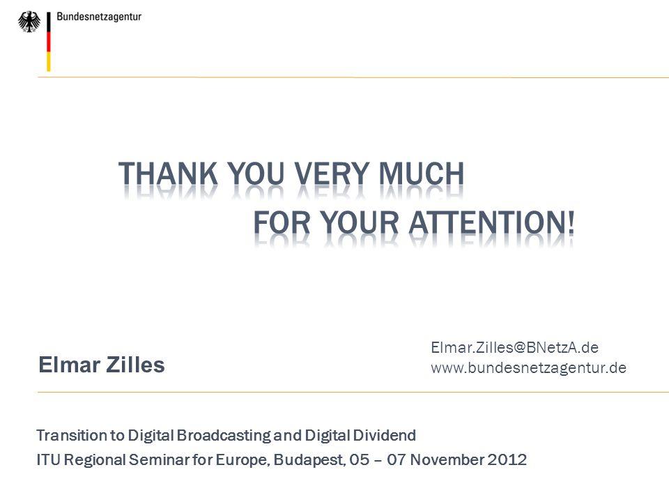 Elmar.Zilles@BNetzA.de www.bundesnetzagentur.de Elmar Zilles Transition to Digital Broadcasting and Digital Dividend ITU Regional Seminar for Europe,