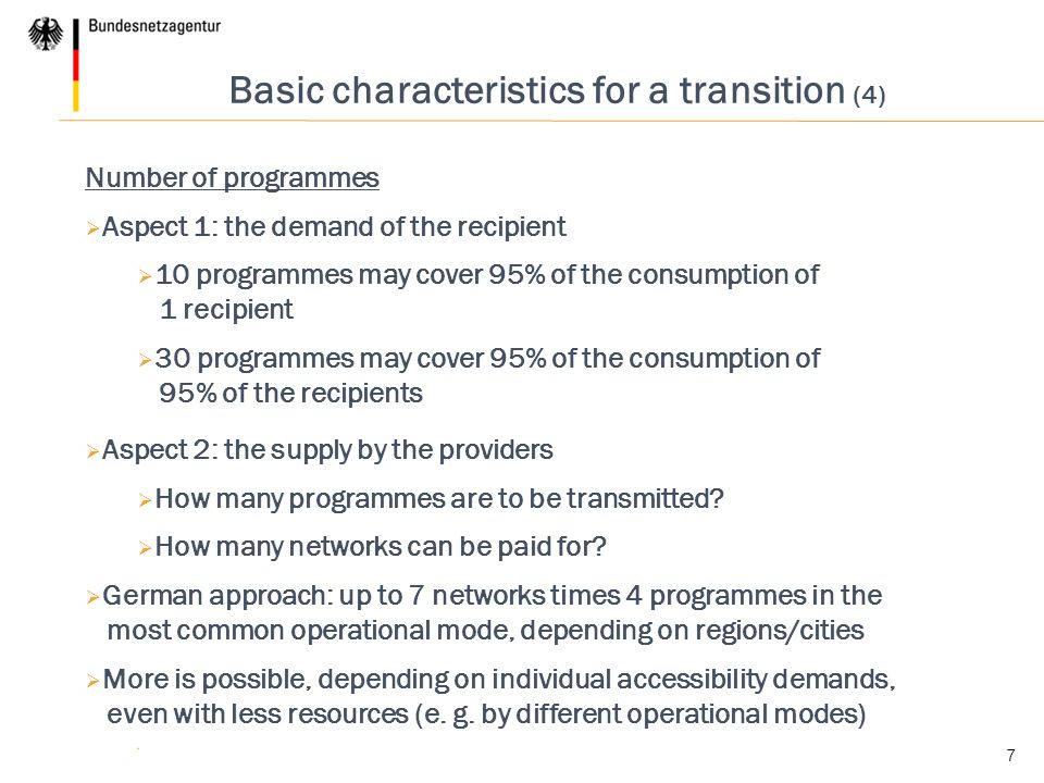 7 Basic characteristics for a transition (4) Number of programmes  Aspect 1: the demand of the recipient  10 programmes may cover 95% of the consump