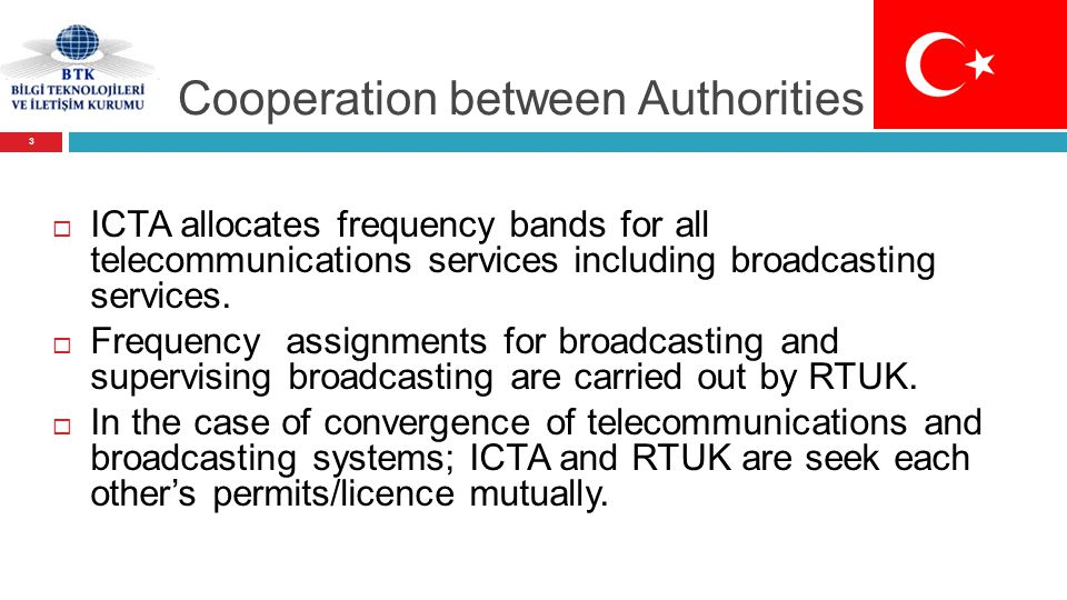 Cooperation between Authorities  ICTA allocates frequency bands for all telecommunications services including broadcasting services.