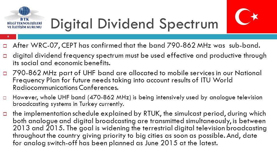 Digital Dividend Spectrum  After WRC-07, CEPT has confirmed that the band 790-862 MHz was sub-band.