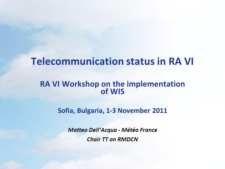 2 RA VI workshop on WIS implementation, Sofia, 1-3 November 2011 Session 3 – WIS telecommunication RMDCN Satellite communication & multicast Discussion