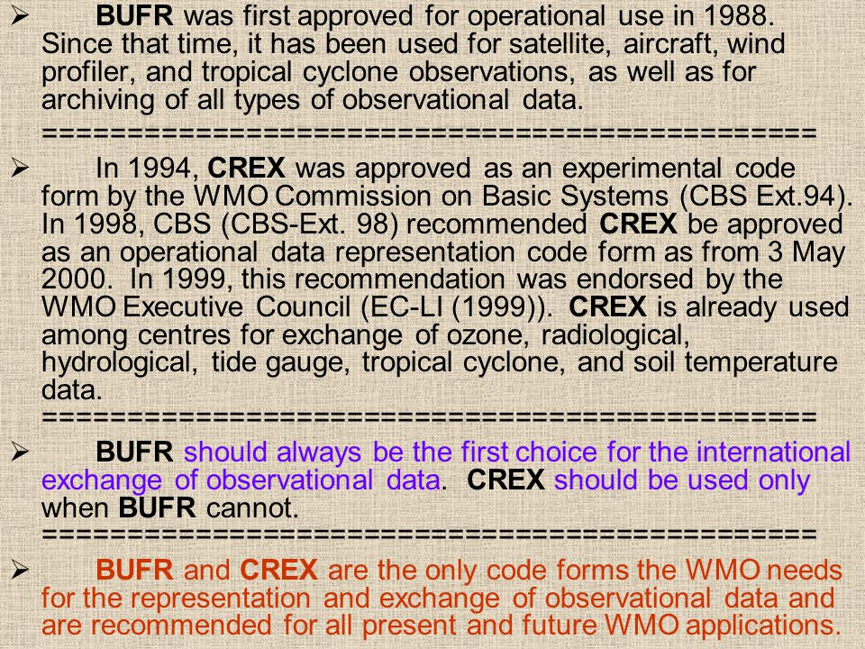  BUFR was first approved for operational use in 1988.