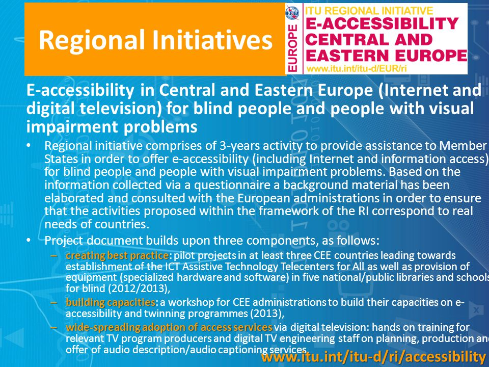 Regional Initiatives E-accessibility in Central and Eastern Europe (Internet and digital television) for blind people and people with visual impairmen