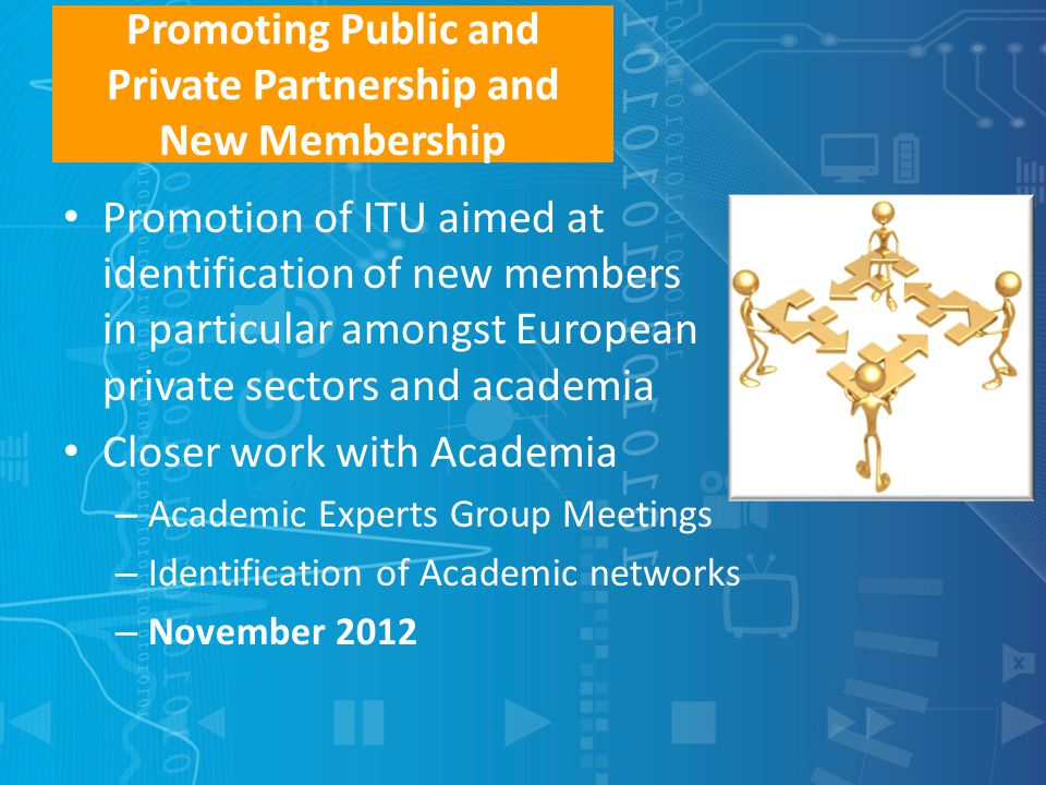 Promoting Public and Private Partnership and New Membership Promotion of ITU aimed at identification of new members in particular amongst European pri
