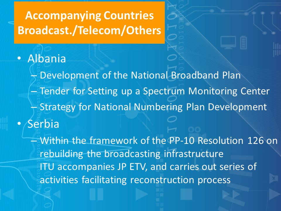 Accompanying Countries Broadcast./Telecom/Others Albania – Development of the National Broadband Plan – Tender for Setting up a Spectrum Monitoring Ce