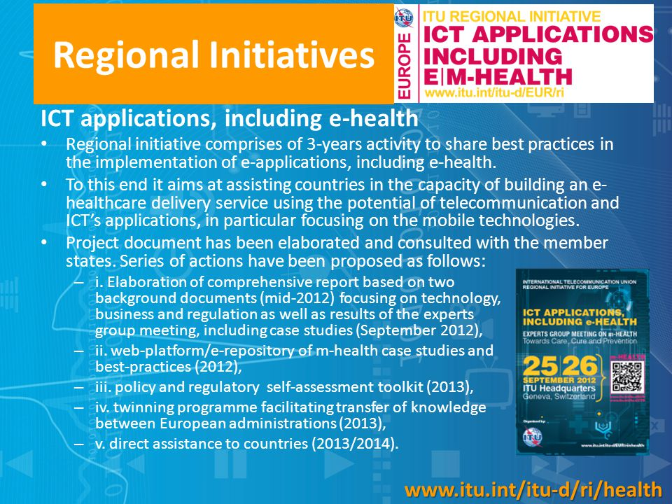 Regional Initiatives ICT applications, including e-health Regional initiative comprises of 3-years activity to share best practices in the implementat