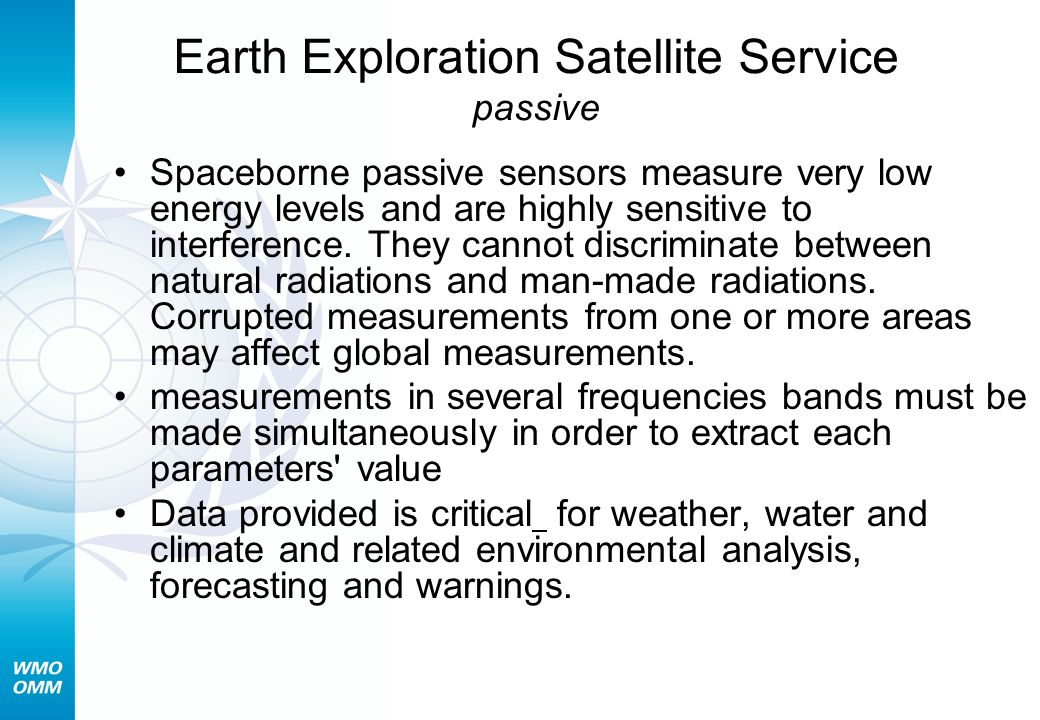 Spaceborne passive sensors measure very low energy levels and are highly sensitive to interference.