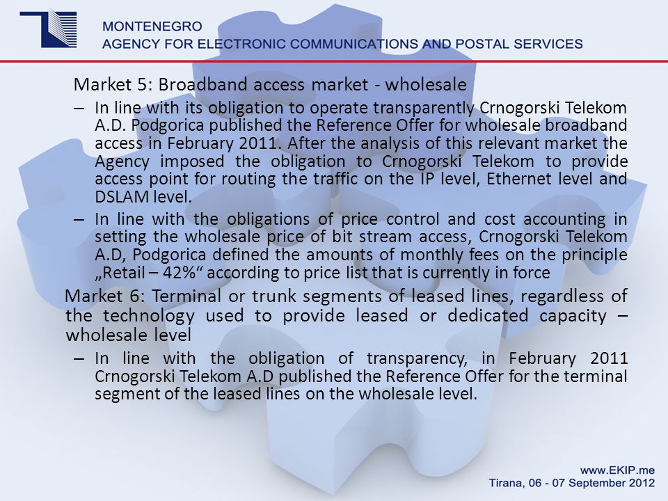 Market 5: Broadband access market - wholesale – In line with its obligation to operate transparently Crnogorski Telekom A.D.