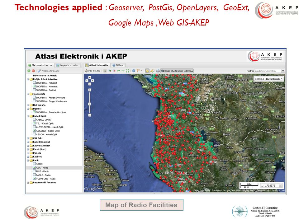 Technologies applied : Geoserver, PostGis, OpenLayers, GeoExt, Google Maps,Web GIS-AKEP Map of Radio Facilities