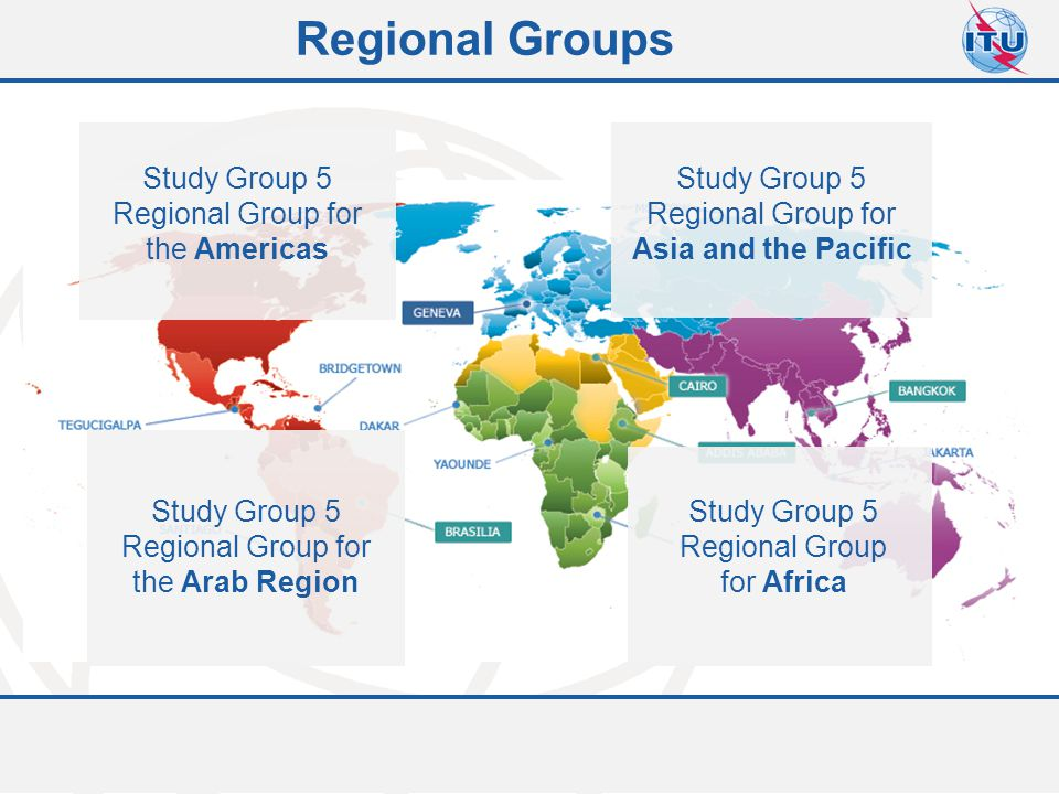 Committed to connecting the world Study Group 5 Regional Group for the Americas Study Group 5 Regional Group for Asia and the Pacific Study Group 5 Re