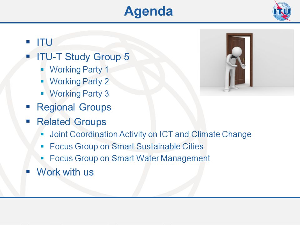 Committed to connecting the world  ITU  ITU-T Study Group 5  Working Party 1  Working Party 2  Working Party 3  Regional Groups  Related Groups