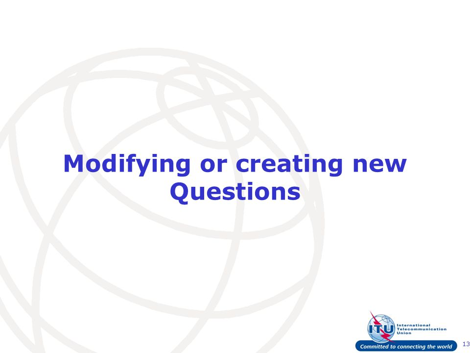 13 Modifying or creating new Questions