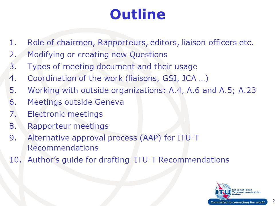 2 Outline 1.Role of chairmen, Rapporteurs, editors, liaison officers etc.