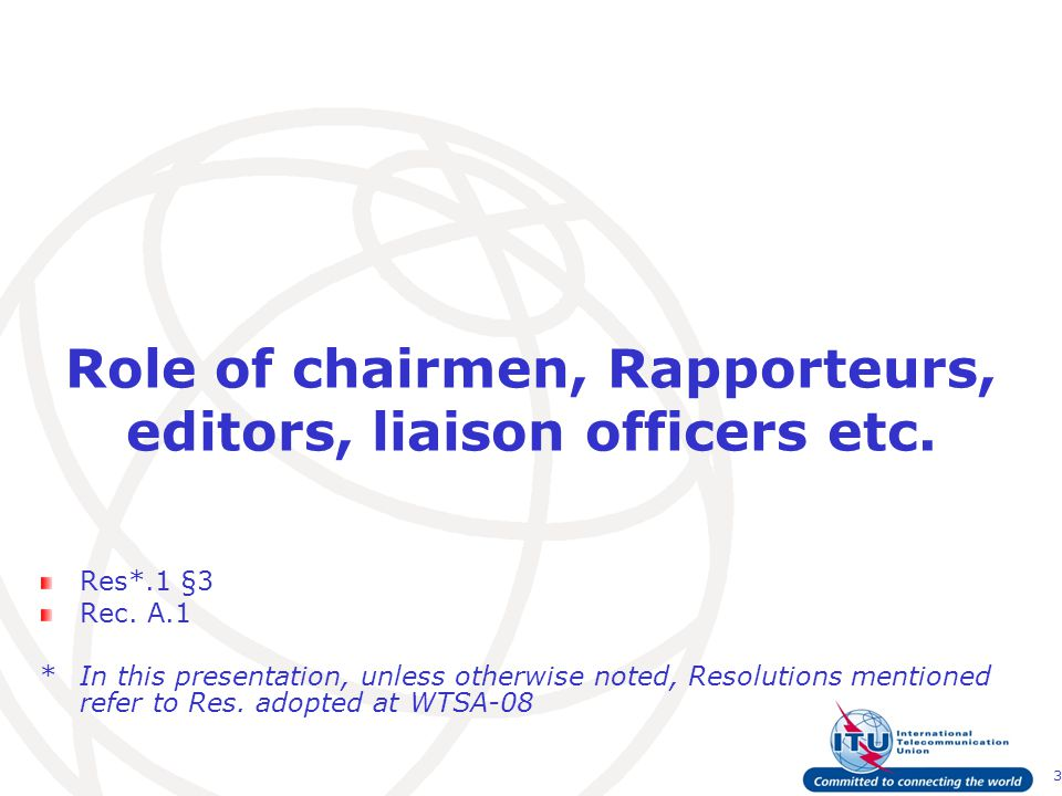 3 Role of chairmen, Rapporteurs, editors, liaison officers etc.