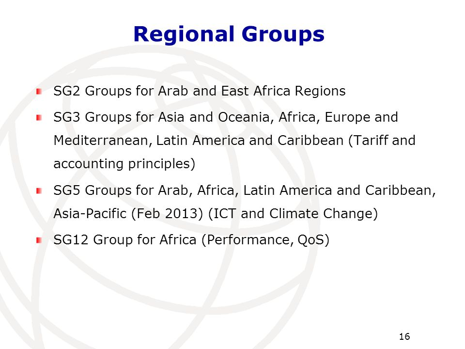SG2 Groups for Arab and East Africa Regions SG3 Groups for Asia and Oceania, Africa, Europe and Mediterranean, Latin America and Caribbean (Tariff and