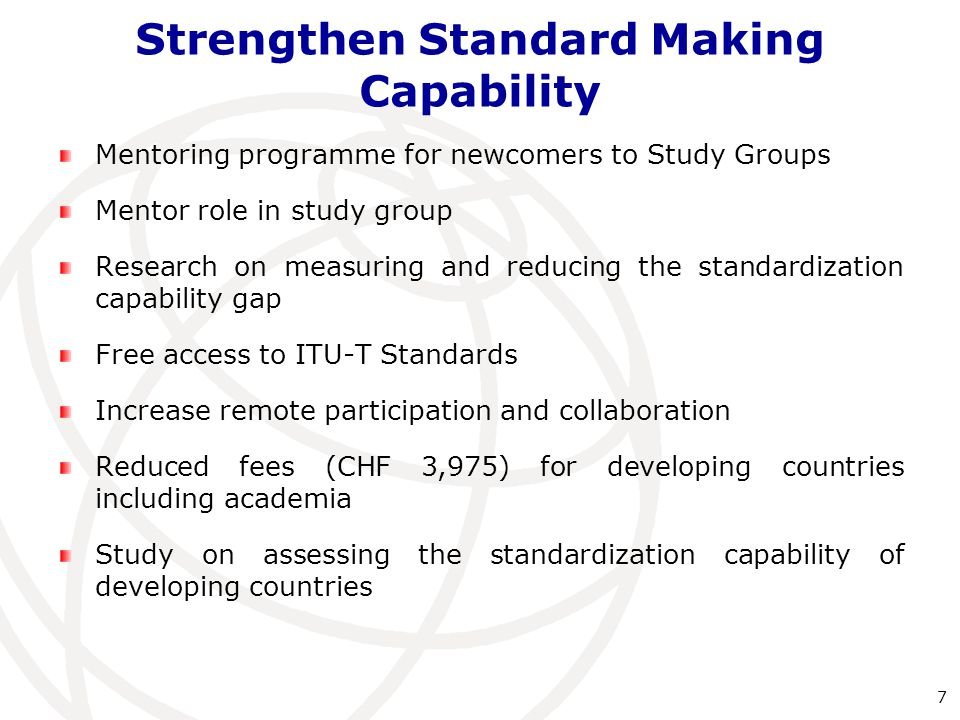 New Actions From WTSA-12  Developing guidelines to assist developing countries in their involvement in ITU ‑ T activities.