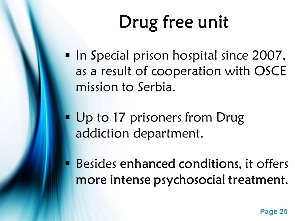 Page 25 Drug free unit  In Special prison hospital since 2007, as a result of cooperation with OSCE mission to Serbia.