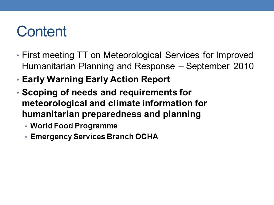 Emergency Services OCHA/Global Disaster Alert and Coordination Services - recommendations Identification of requirements and existing information for GDACS (and DMO needs for planning, logistics and operations); Evaluate potential access to GTS; WMO participation in annual GDACS meeting/outreach and training; Evaluate opportunities of GDACS as portal for linkage of NMHS and disaster management and response organisations