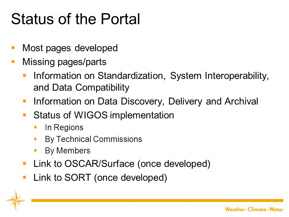 Status of the Portal  Most pages developed  Missing pages/parts  Information on Standardization, System Interoperability, and Data Compatibility 