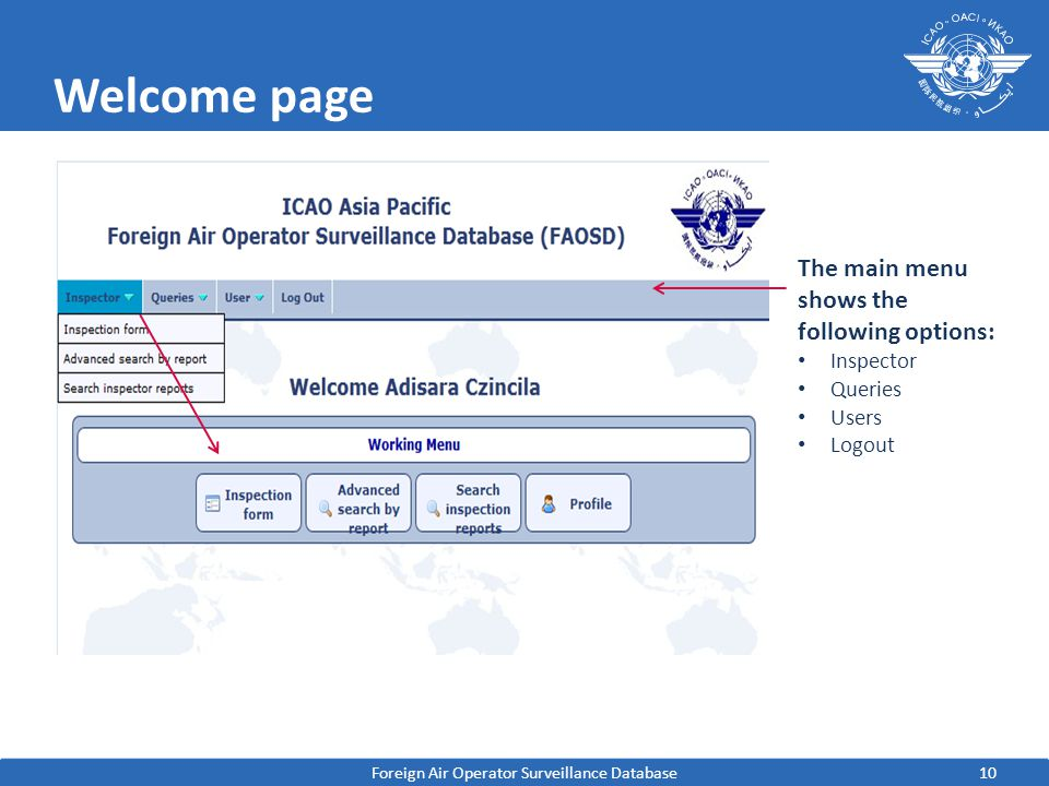 10 Welcome page Foreign Air Operator Surveillance Database The main menu shows the following options: Inspector Queries Users Logout