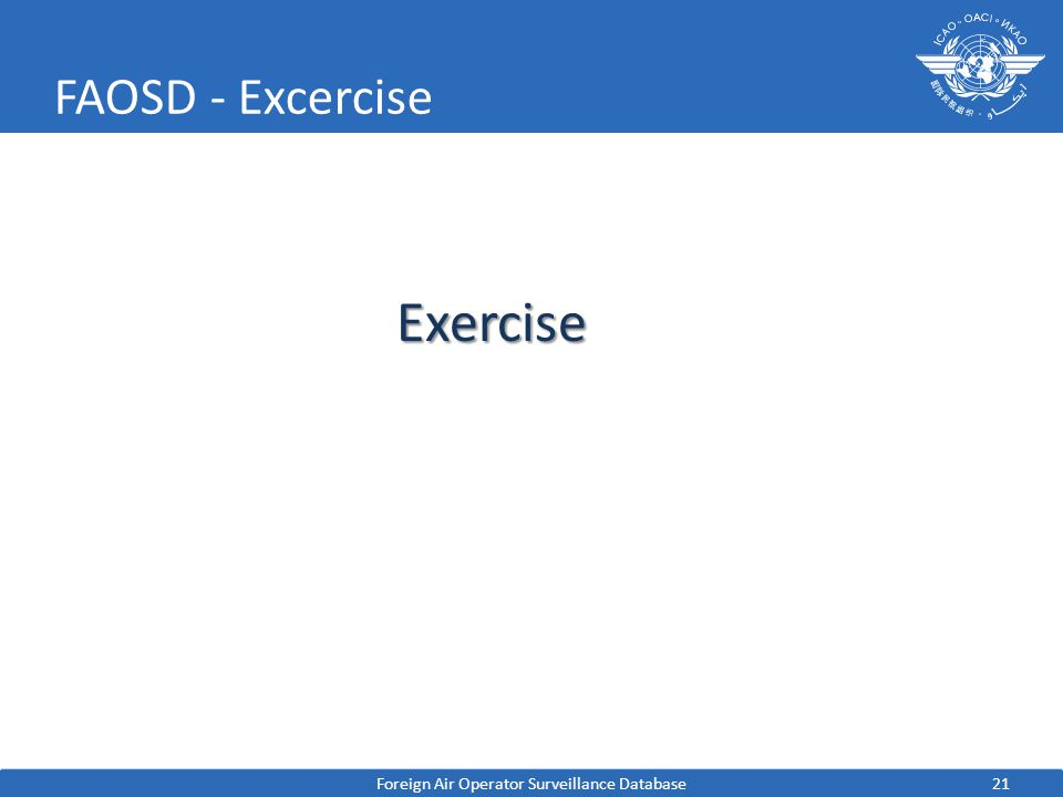 21 FAOSD - ExcerciseExercise Foreign Air Operator Surveillance Database