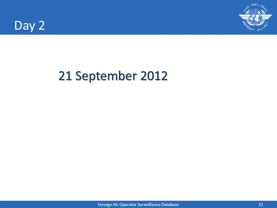 22 Day 2 Foreign Air Operator Surveillance Database 21 September 2012