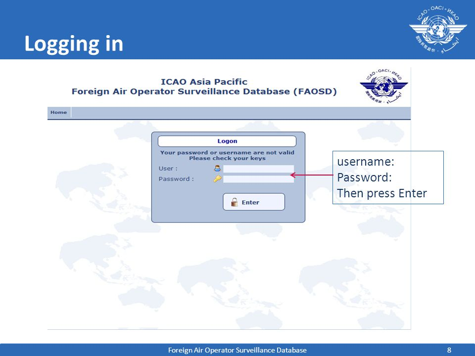 8 Logging in Foreign Air Operator Surveillance Database username: Password: Then press Enter