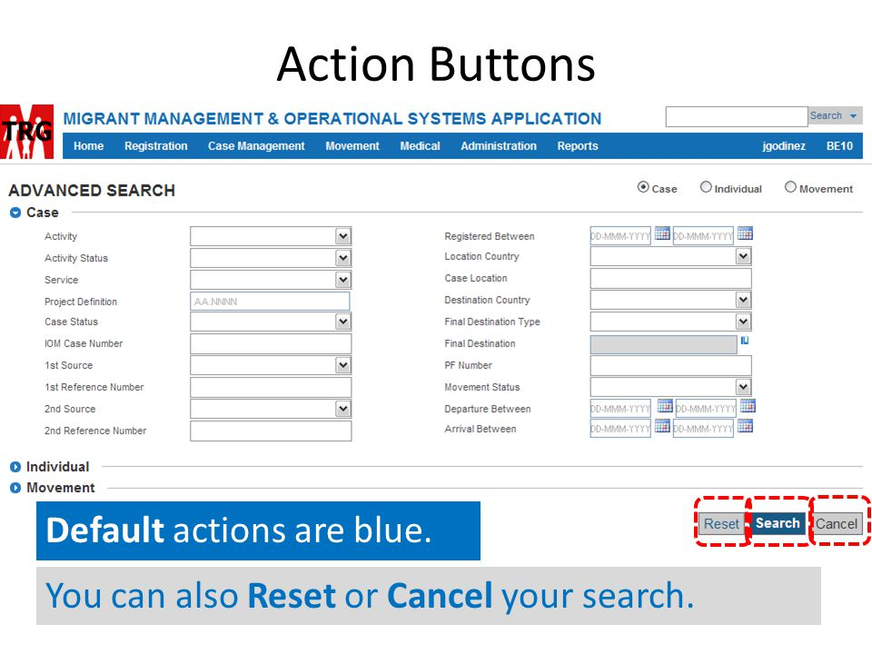 Action Buttons Default actions are blue. You can also Reset or Cancel your search.