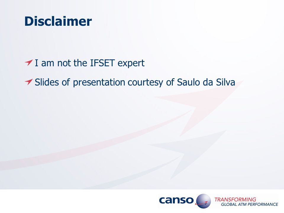 Disclaimer I am not the IFSET expert Slides of presentation courtesy of Saulo da Silva