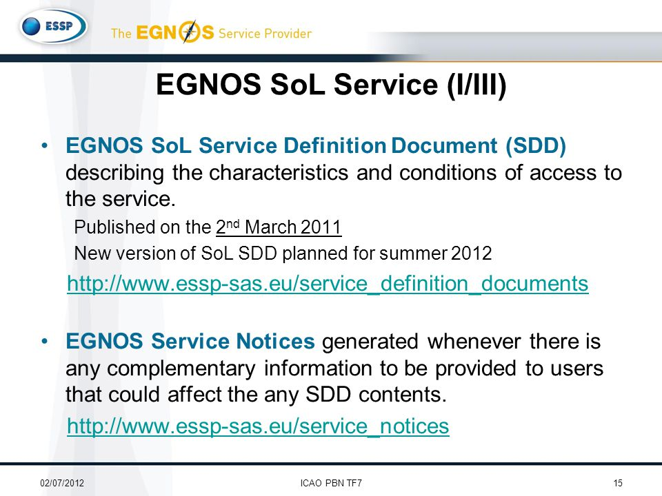 EGNOS SoL Service (I/III) EGNOS SoL Service Definition Document (SDD) describing the characteristics and conditions of access to the service.