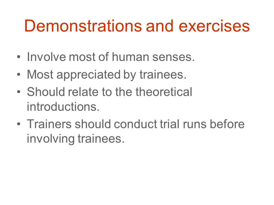 Demonstrations and exercises Involve most of human senses.