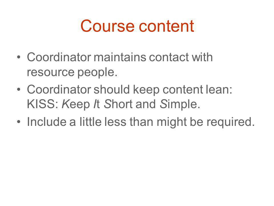 Course content Coordinator maintains contact with resource people.