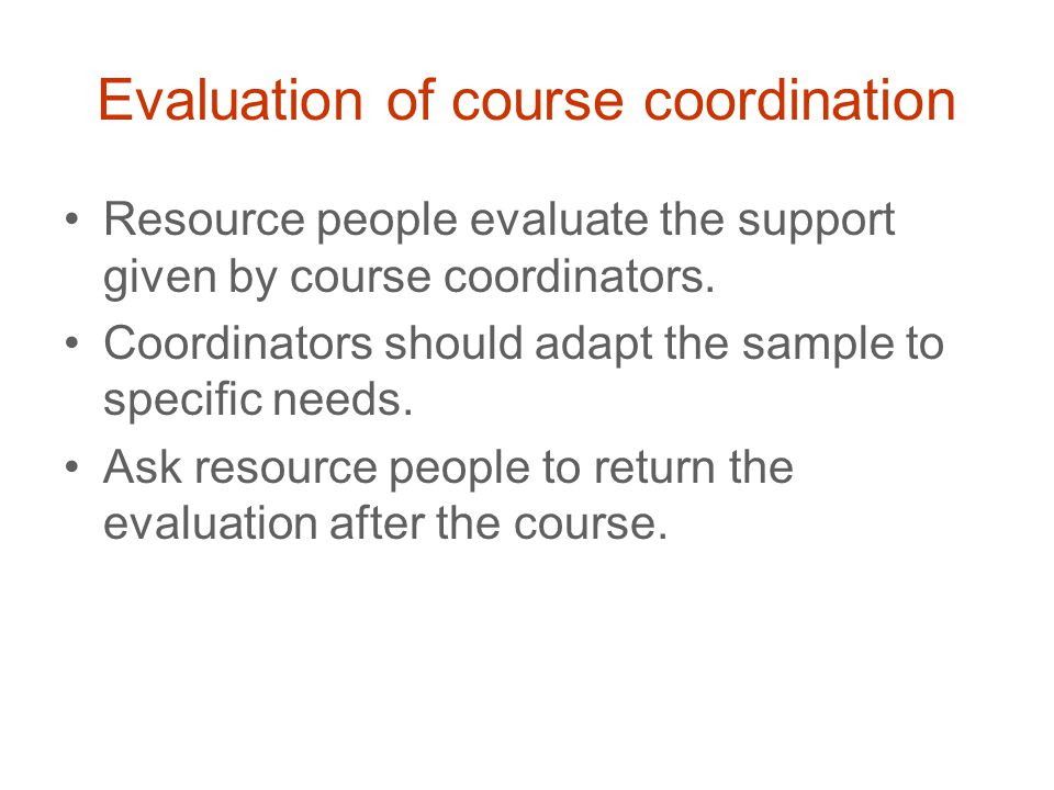 Evaluation of course coordination Resource people evaluate the support given by course coordinators.