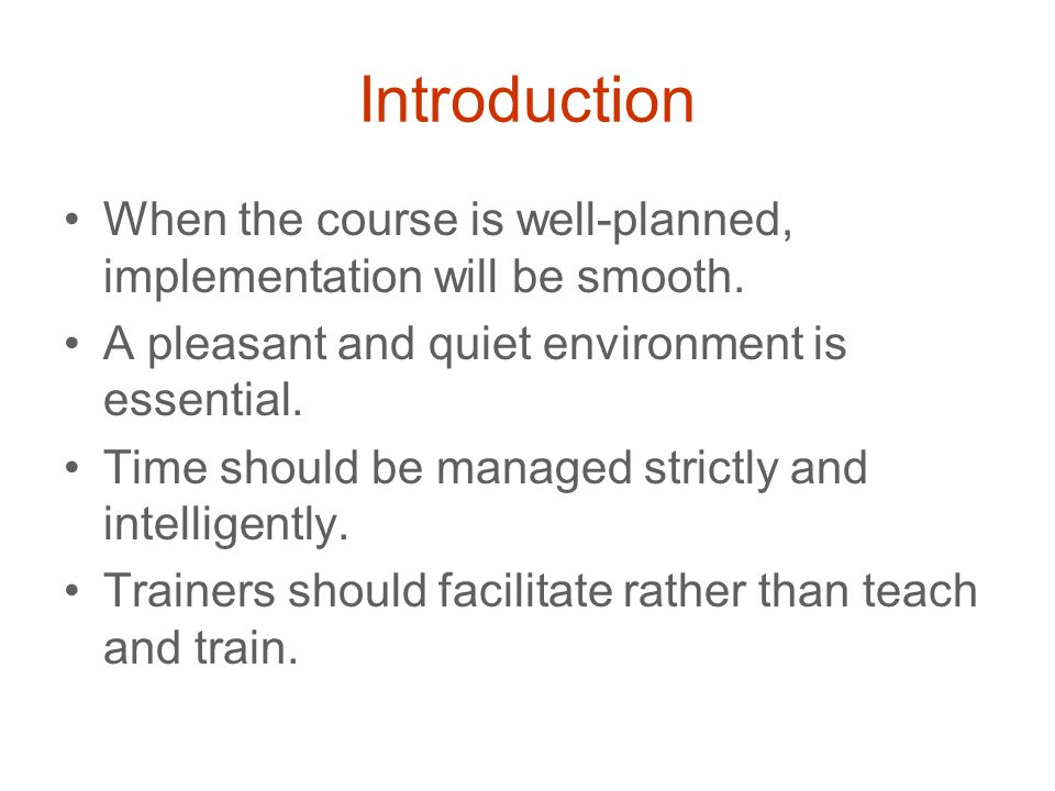 Introduction When the course is well-planned, implementation will be smooth.