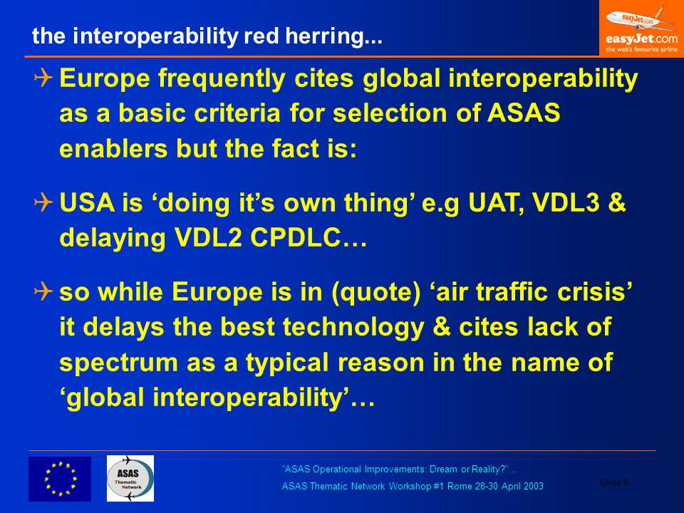 """ASAS Operational Improvements: Dream or Reality?""… ASAS Thematic Network Workshop #1 Rome 28-30 April 2003 Slide 8 the interoperability red herring.."