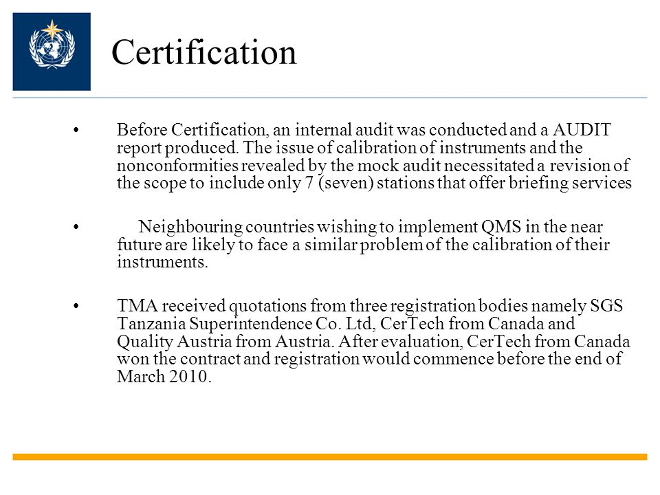 Certification Before Certification, an internal audit was conducted and a AUDIT report produced.