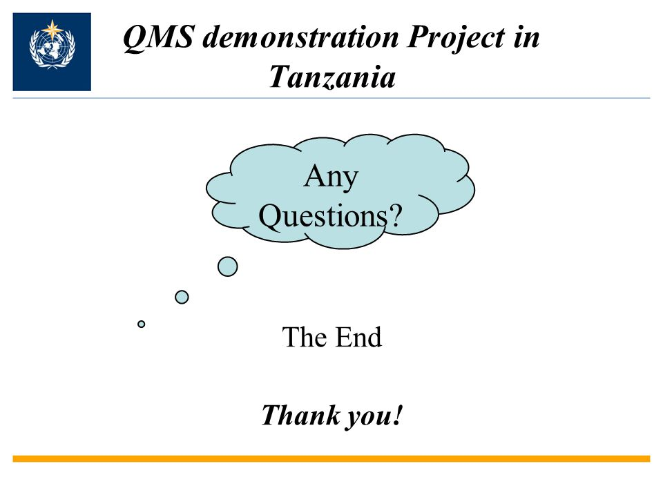QMS demonstration Project in Tanzania The End Thank you! Any Questions