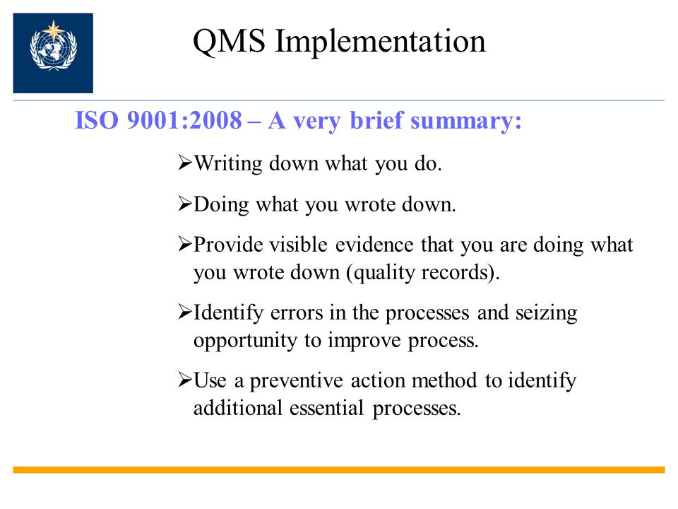 QMS Implementation ISO 9001:2008 – A very brief summary:  Writing down what you do.
